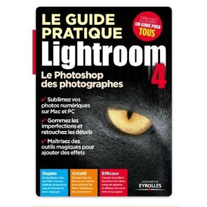 GUide pratique de Lightroom 4 chez Eyrolles