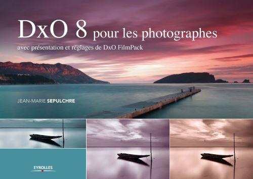 Couverture de l'eBook DxO 8 pour les photographes de jean-marie Sepulchre aux éditions Eyrolles