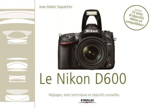 72 tests objectifs Nikon D600 ebook JMS Eyrolles guide achat