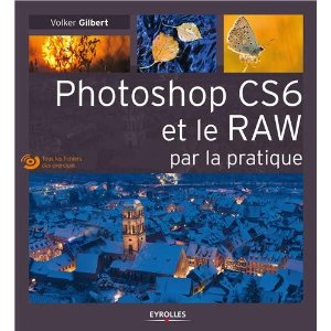 Photoshop_CS6_RAW_pratique_Volker_Gilbert.jpg