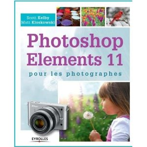 Photoshop Elements 11 pour les photographes – le guide pratique de Scott Kelby