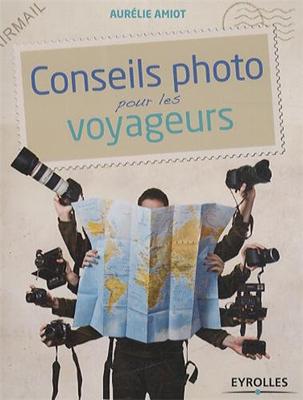 Conseils photo pour les voyageurs avec Aurélie Amiot