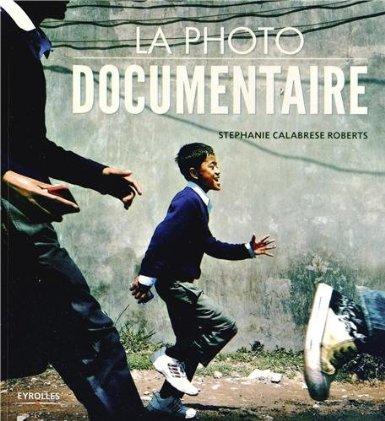 La photo documentaire par Stéphanie Calabrese Roberts