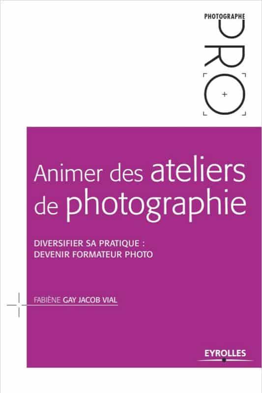 Animer des ateliers de photographie, cours de photo