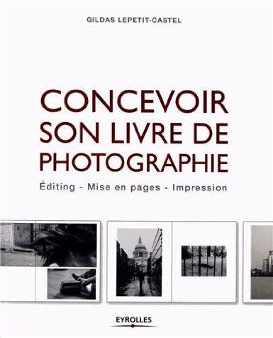 Couverture du livre COncevoir son livre de photographie