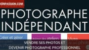 Vendre ses photos et devenir photographe professionnel : 4 guides indispensables