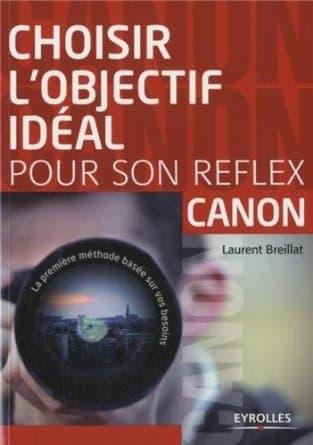 choisir_objectif_ideal_reflex_canon_laurent_breillat.jpg