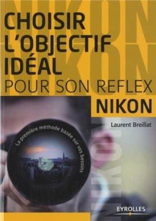 choisir_objectif_ideal_reflex_nikon_laurent_breillat.jpg