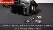 Comment sauvegarder les photos numériques, archiver, stocker