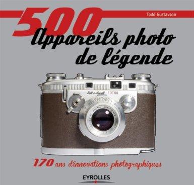 500 appareils photo de légende, catalogue de Todd Gustavson chez Eyrolles