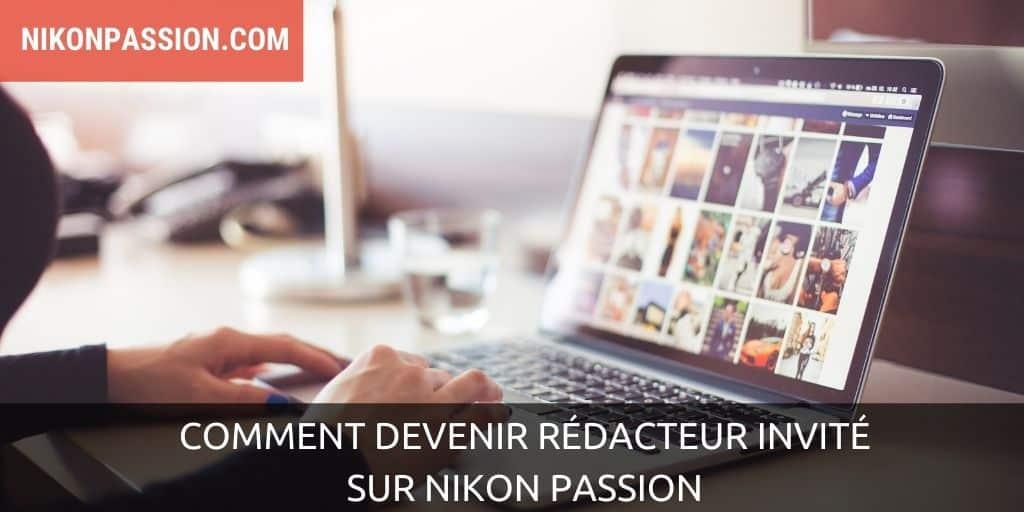 Comment devenir rédacteur invité sur Nikon Passion