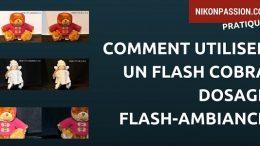 Comment utiliser un flash Cobra, dosage flash-ambiance, correction d'exposition au flash