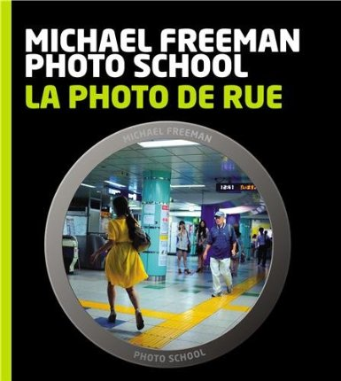 la_photo_de_rue_michael_freeman_photo_school.jpg
