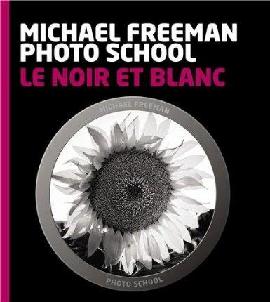 Le noir et blanc, Michael Freeman Photo School
