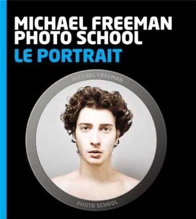 Le portrait, guide pratique par Michael Freeman - Photo School