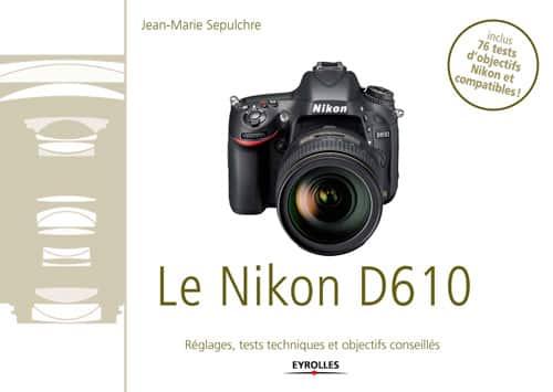 Réglages et tests d'objectifs pour le Nikon D610