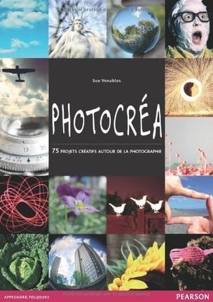 Photocréa : 75 projets créatifs autour de la photographie