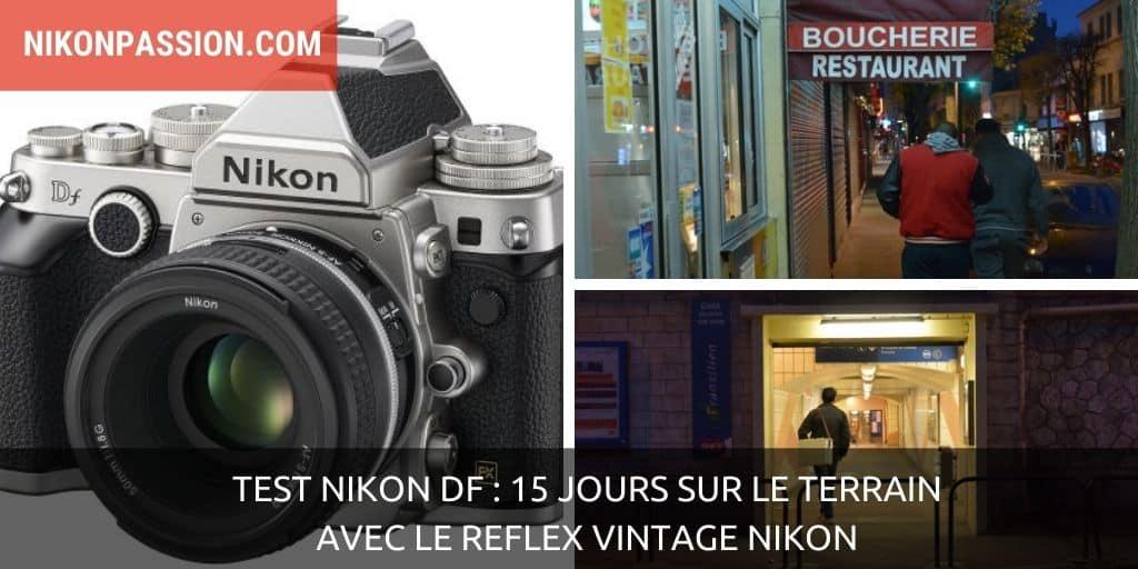 Test Nikon Df : 15 jours sur le terrain avec le reflex Vintage Nikon