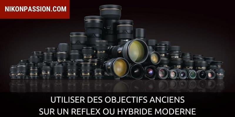 Utiliser des objectifs anciens sur un reflex ou hybride moderne