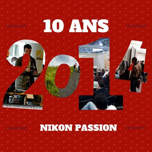 10 ans de Nikon Passion : les temps forts !
