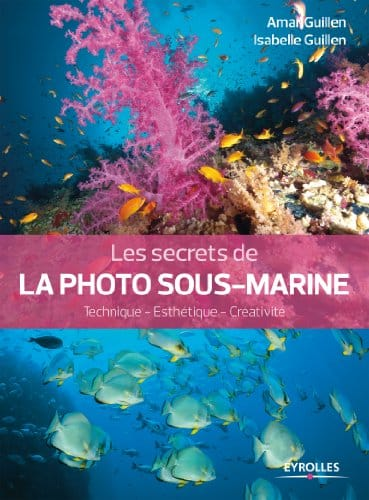 les_secrets_de_la_photo_sous-marine_guide_eyrolles_guillen.jpg