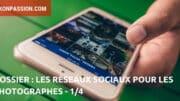 Dossier : les réseaux sociaux pour les photographes, Instagram, Facebook, Twitter