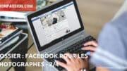 Dossier] Réseaux Sociaux : Facebook pour les photographes