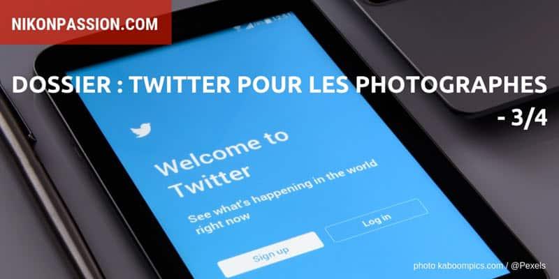 [Dossier] Réseaux sociaux : Twitter pour les photographes