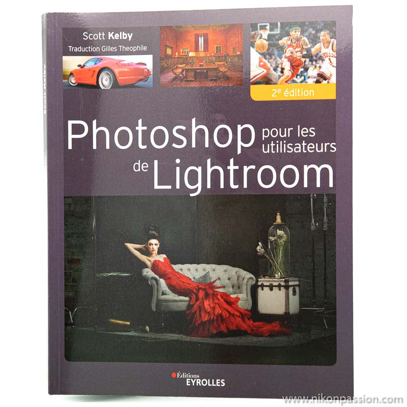 Comment utiliser Photoshop avec Lightroom, par Scott Kelby