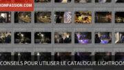 7 conseils pour bien utiliser le catalogue Lightroom