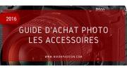 Guide d'achat photo : quels accessoires photo choisir