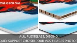 Alu, plexiglass, dibond, quel support choisir pour vos tirages photo ?