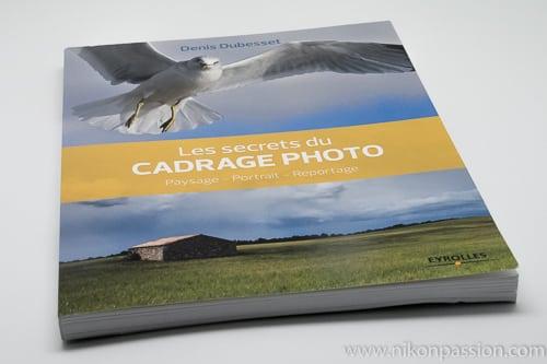 Les secrets du cadrage photo : paysage, portrait, reportage par Denis Dubesset