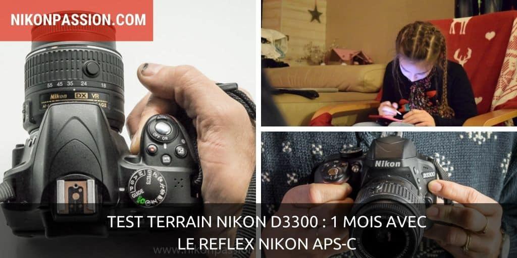 Test terrain Nikon D3300 : 1 mois avec le reflex Nikon APS-C