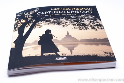 Capturer l'instant, l'art de la photographie par Michael Freeman