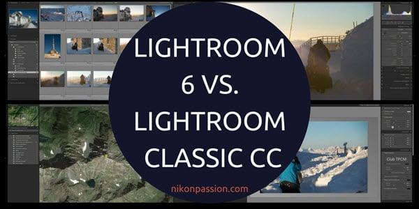 Lightroom 6 vs. Lightroom Classic CC : quelles différences entre la version boîte et l'abonnement Cloud ?