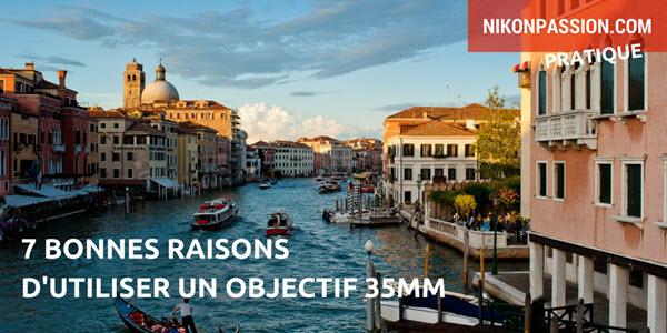 7 bonnes raisons d'utiliser un objectif à focale fixe 35mm