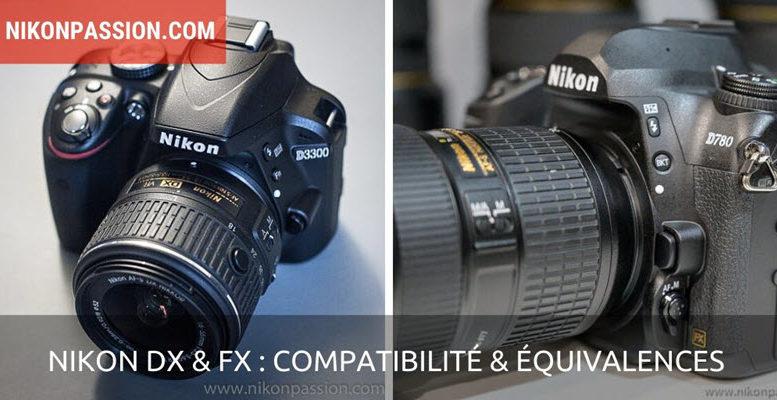 Tutoriel : tout savoir sur les formats DX et FX Nikon, compatibilité et équivalences