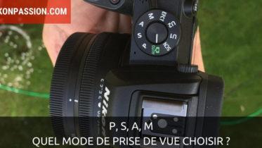 P, S, A, M, auto : quel mode de prise de vue choisir