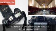 Test Nikon D7200 : une semaine avec le reflex Nikon expert
