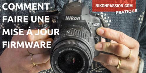 Comment faire une mise à jour firmware Nikon