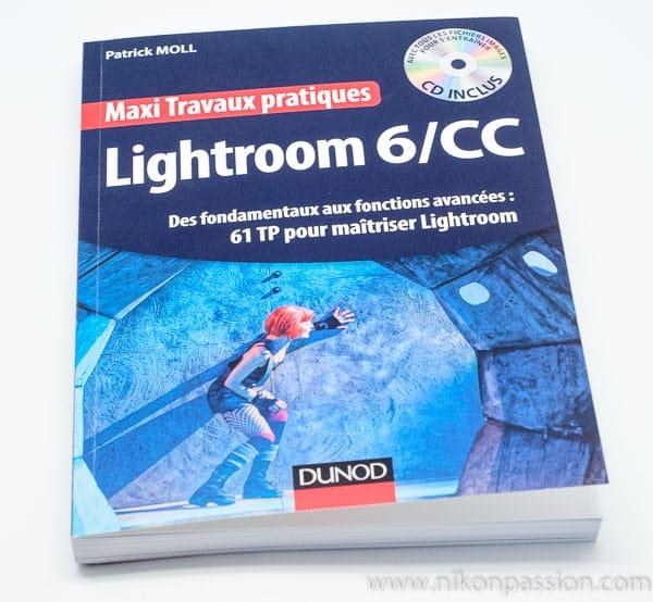 Lightroom 6/CC : 61 travaux pratiques pour maîtriser Lightroom par Patrick Moll