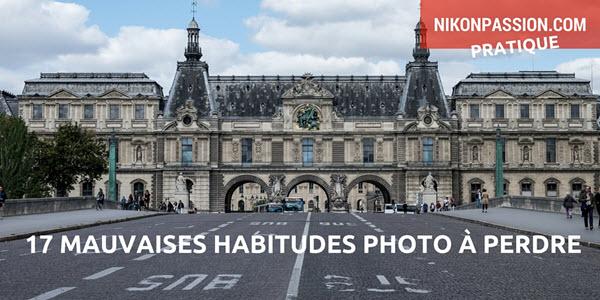 17 mauvaises habitudes à perdre en photographie