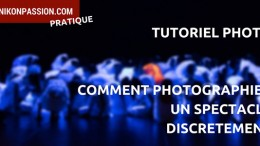 comment-photographier-spectacle-discretement.jpg