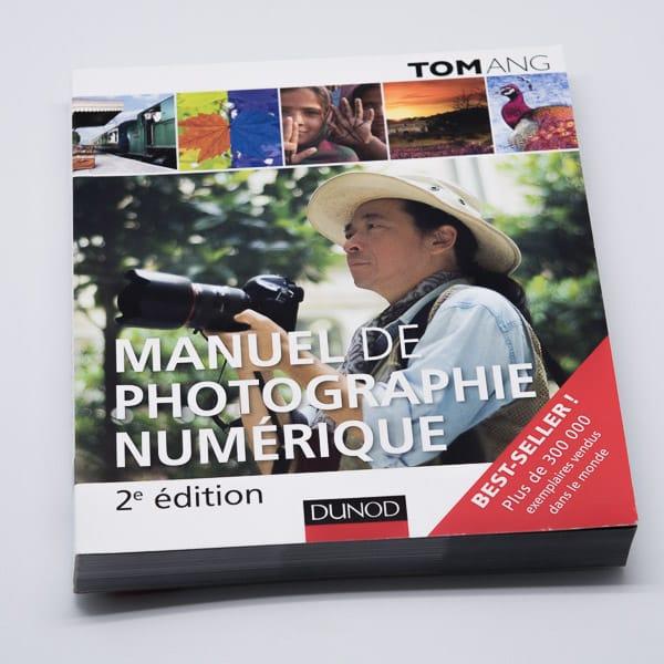Manuel de photographie numérique - Tom Hang