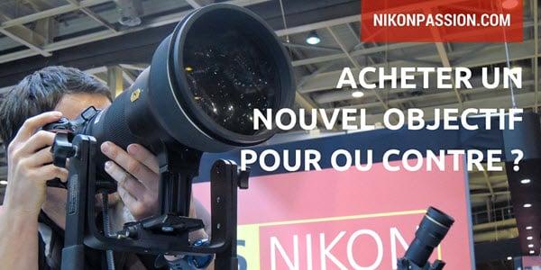 pourquoi_comment_acheter_objectif_nikon.jpg