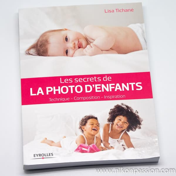 Les secrets de la photo d'enfants : technique, composition, inspiration