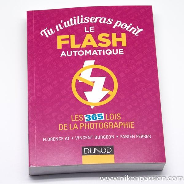 Tu n'utiliseras point le flash automatique : les 365 lois de la photographie