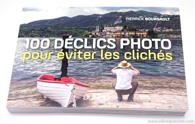 100 déclics photo pour éviter les clichés, Pierrick Bourgault