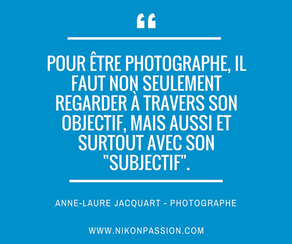 11 citations inspirantes pour faire des bonnes photos nikon passion. Black Bedroom Furniture Sets. Home Design Ideas